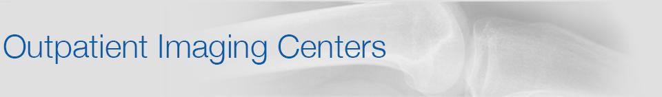 Outpatient Imaging Centers